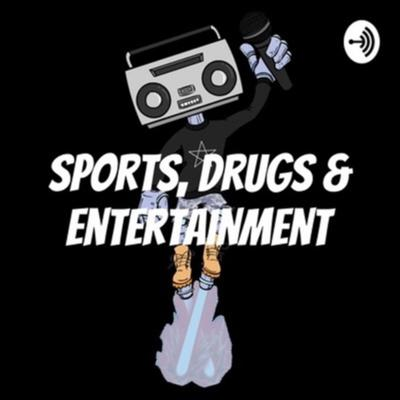 Sports, Drugs & Entertainment