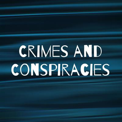 Crimes and Conspiracies