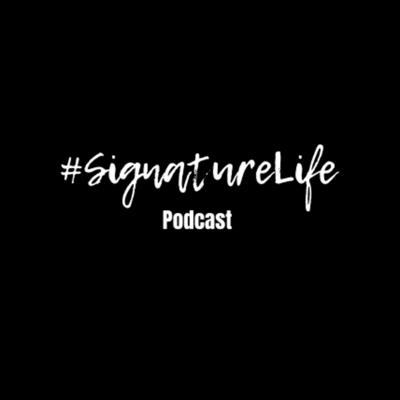 SignatureLife Podcast