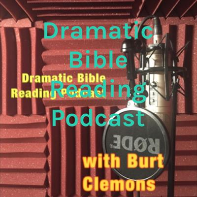 Dramatic Bible Reading Podcast