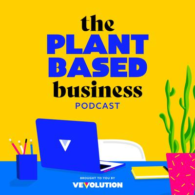 The Plant Based Business Podcast