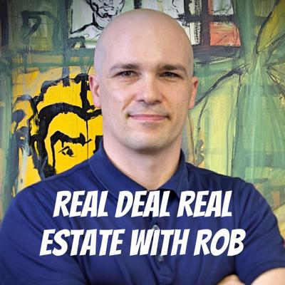 Real Deal Real Estate with Rob