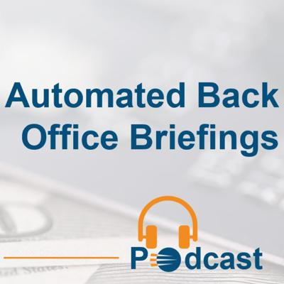 Automated Back Office Briefings