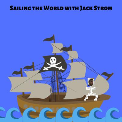 Sailing the World with Jack Strom