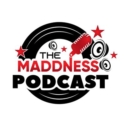 The Maddness Podcast