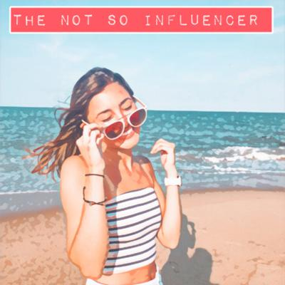 The Not So Influencer