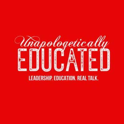 Unapologetically Educated