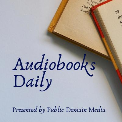 Audiobooks Daily, presented by Public Domain Media