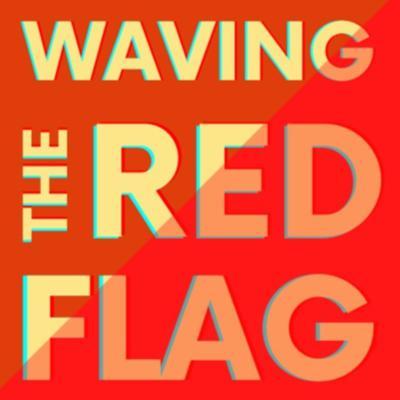 Waving the Red Flag