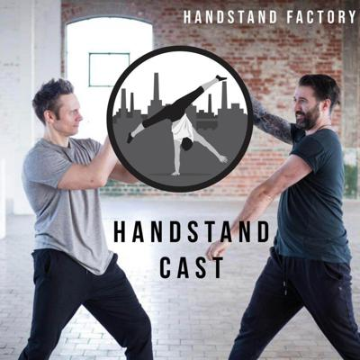 The Handstand Factory Handstandcast
