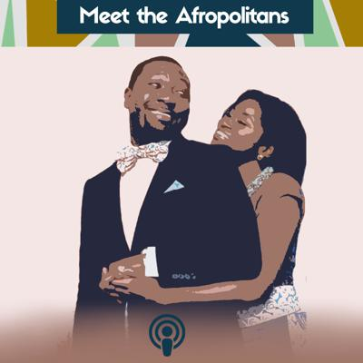Meet the Afropolitans -- a new generation of Africans with a very global outlook.  Hosted by married couple U.S.-born Adjoa & Ghana-born Wofa join the Meet the Afropolitans Podcast community as we debate Life, Politics, Culture, Business and how we are pursuing the African dream to the tune of our own Afrobeat!