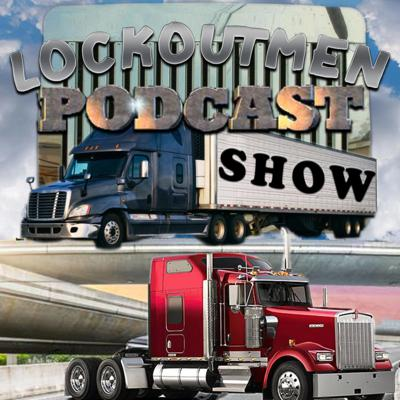 Lockoutmen Podcast Show - The Truckers Podcast