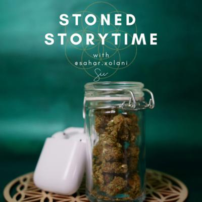 Stoned Storytime