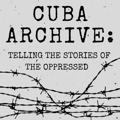 Cuba Archive: Telling the Stories of the Oppressed