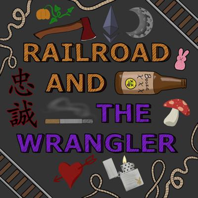 Railroad and the Wrangler