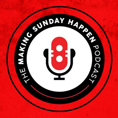 The Making Sunday Happen Podcast