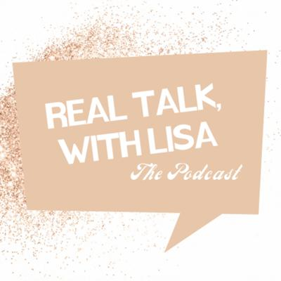 Real Talk, with Lisa