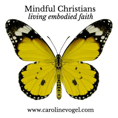 Mindful Christians: Living Embodied Faith