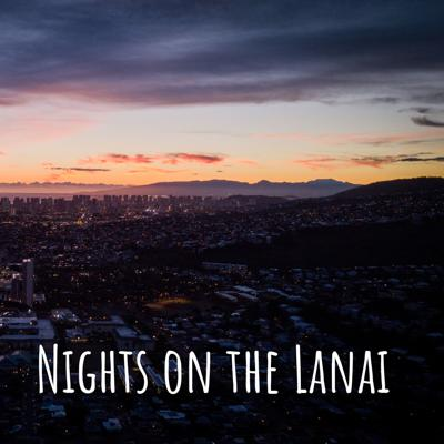 Nights on the Lanai