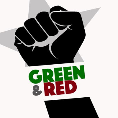 Green & Red: Podcasts for Scrappy Radicals