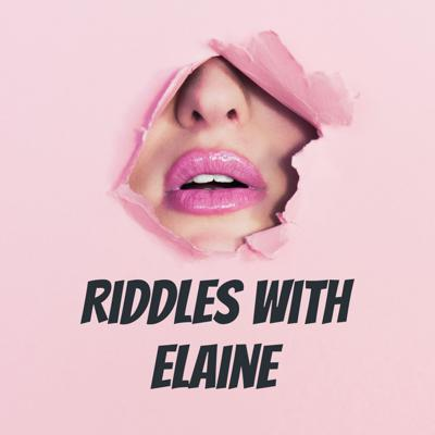 Riddles with Elaine