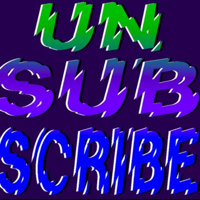 Unsubscribe.