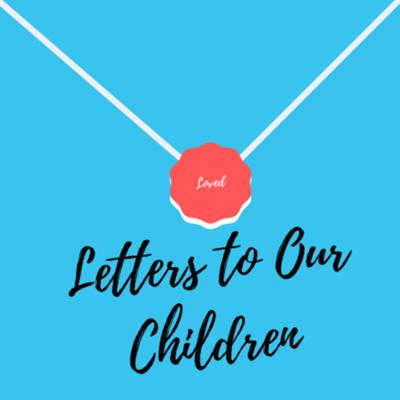 Letters To Our Children