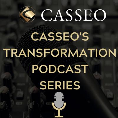Casseo's Transformation Podcast Series