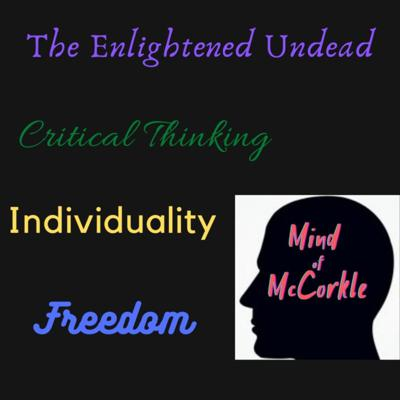 The Enlightened Undead - By Mind Of McCorkle