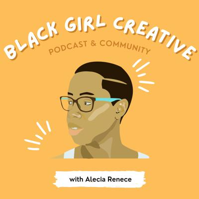 Black Girl Creative: Reignite Your Artistic Dreams and Make Them a Reality for Creative Black Women