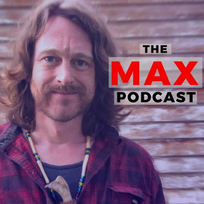 Max: The Podcast