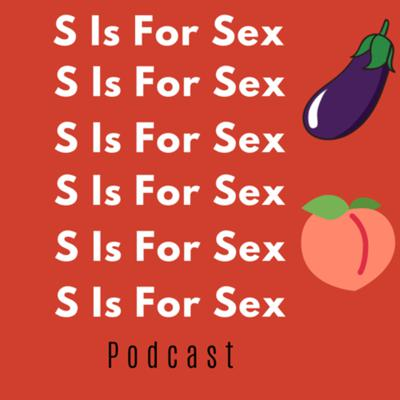 S Is For Sex