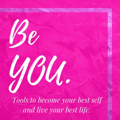 Be YOU.