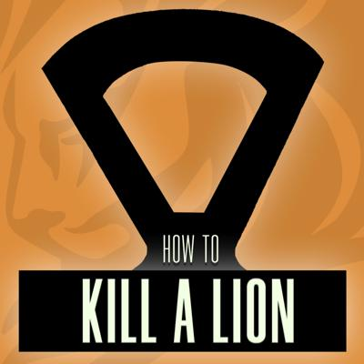 How To Kill A Lion