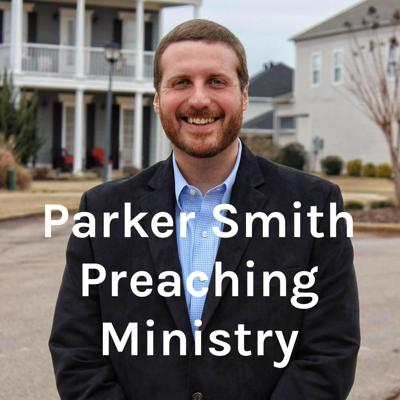 Parker Smith Preaching Ministry