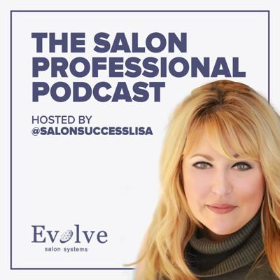 Salon Professional Podcast by Evolve Salon Systems