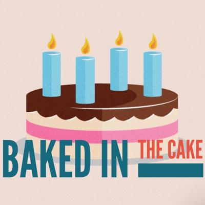 Baked in the Cake