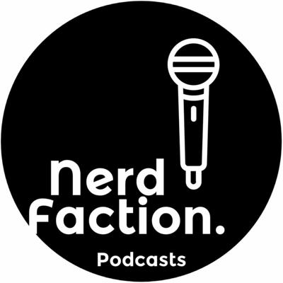 Nerd Faction Podcast