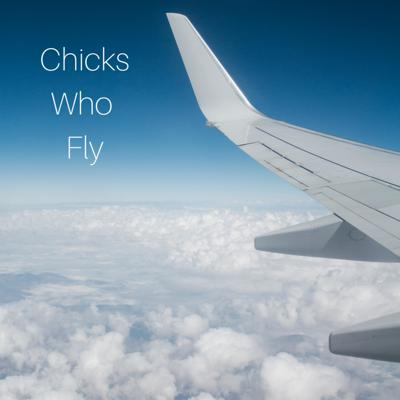 Chicks Who Fly