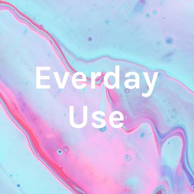 Everday Use