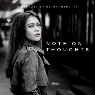 Note on Thoughts with Bethanny Putri