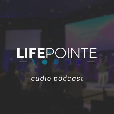 Lifepointe Youth Audio Podcast