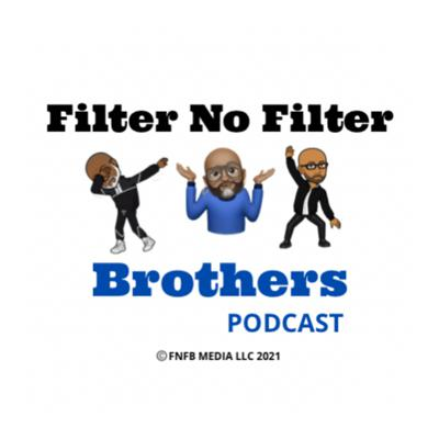 Filter No Filter Brothers