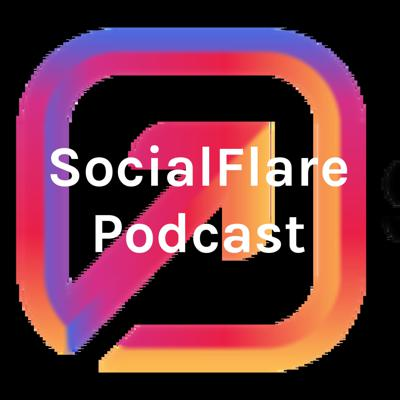 SocialFlare Podcast