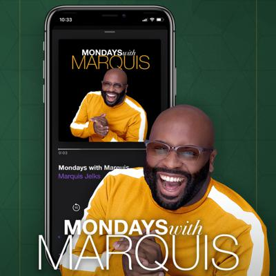 Mondays with Marquis
