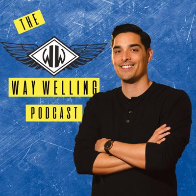The Way Welling Podcast
