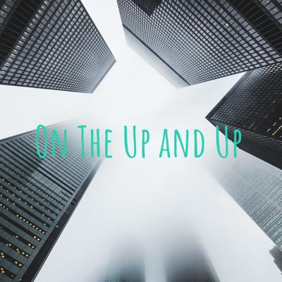 On The Up and Up