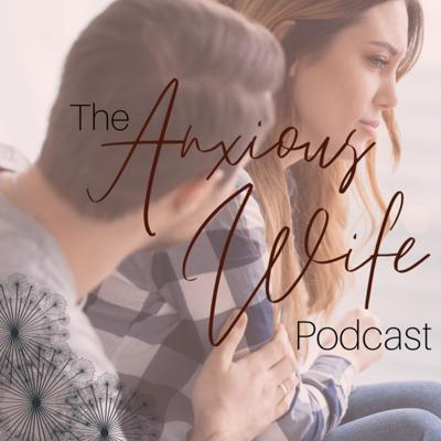 That Anxious Wife Podcast