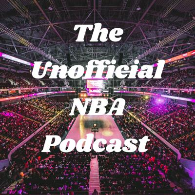 The Unofficial NBA Podcast