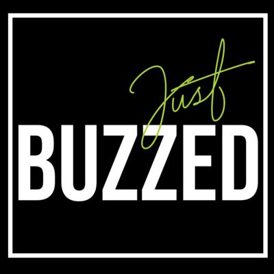 Just Buzzed